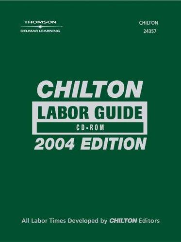 Chilton Labor Guide   2004 9781401843571 Front Cover