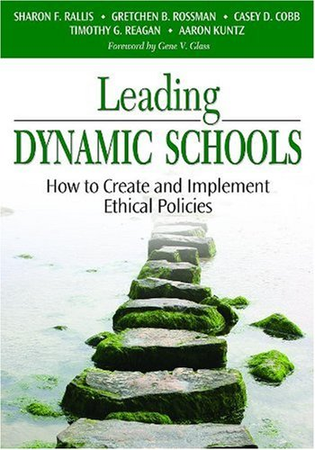 Leading Dynamic Schools How to Create and Implement Ethical Policies  2008 edition cover