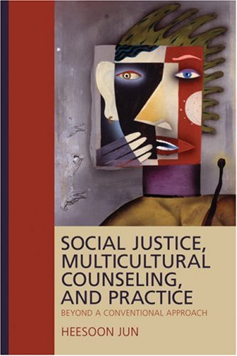 Social Justice, Multicultural Counseling, and Practice Beyond a Conventional Approach  2010 edition cover
