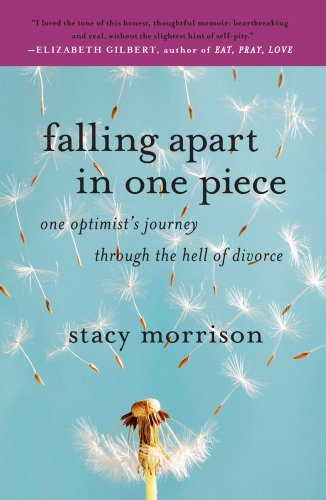 Falling Apart in One Piece One Optimist's Journey Through the Hell of Divorce N/A 9781416595571 Front Cover