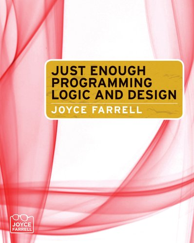 Just Enough Programming Logic and Design   2009 edition cover