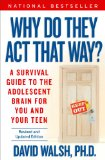 Why Do They Act That Way? A Survival Guide to the Adolescent Brain for You and Your Teen  2014 (Revised) edition cover
