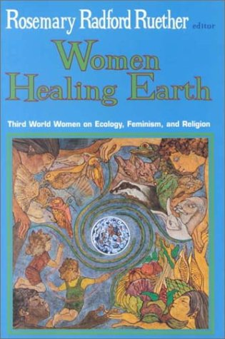 Women Healing Earth Third World Women on Ecology, Feminism and Religion N/A edition cover