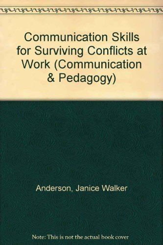 Communication Skills for Surviving Conflicts at Work  N/A 9781572730571 Front Cover