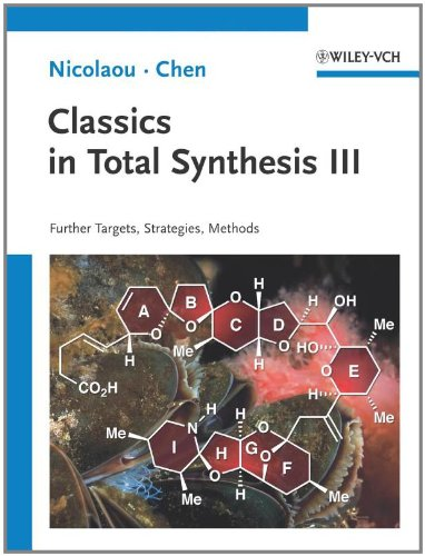 Classics in Total Synthesis III Further Targets, Strategies, Methods  2011 edition cover