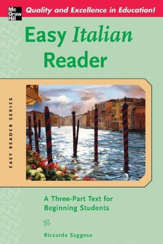 Easy Italian Reader A Three-Part Text for Beginning Students  2006 9780071439572 Front Cover