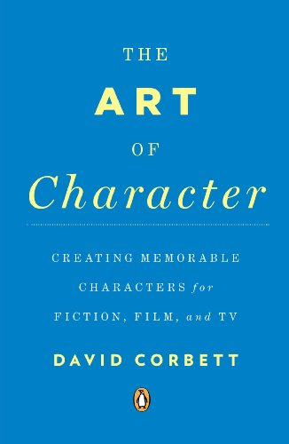 Art of Character Creating Memorable Characters for Fiction, Film, and TV  2013 edition cover