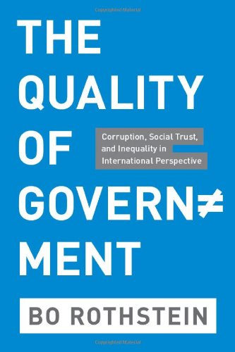 Quality of Government Corruption, Social Trust, and Inequality in International Perspective  2011 9780226729572 Front Cover