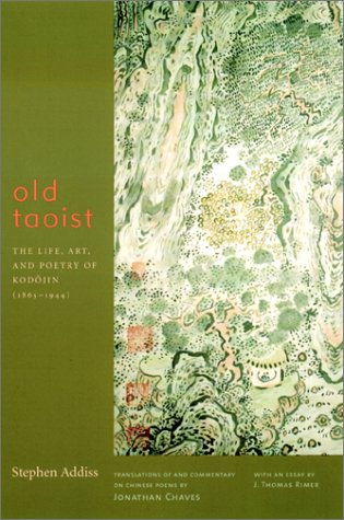 Old Taoist The Life, Art, and Poetry of Kod�jin (1865-1944) N/A 9780231116572 Front Cover