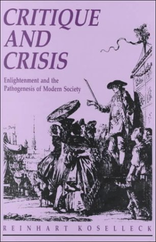 Critique and Crisis Enlightenment and the Pathogenesis of Modern Society N/A edition cover