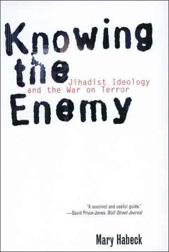 Knowing the Enemy Jihadist Ideology and the War on Terror  2007 edition cover