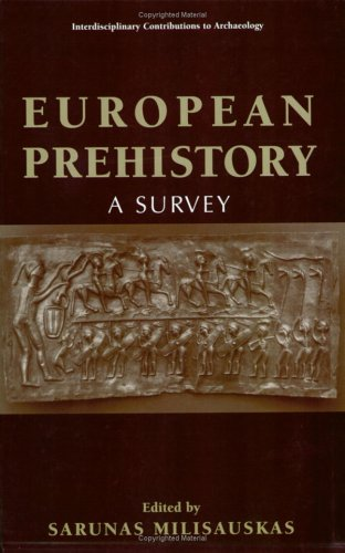 European Prehistory A Survey  2002 9780306472572 Front Cover