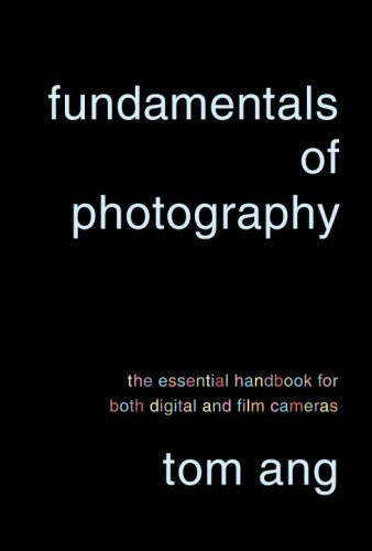 Fundamentals of Photography The Essential Handbook for Both Digital and Film Cameras  2008 edition cover