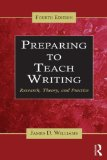 Preparing to Teach Writing Research, Theory, and Practice 4th 2015 (Revised) edition cover