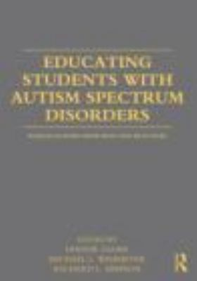 Educating Students with Autism Spectrum Disorders Research-Based Principles and Practices  2011 edition cover