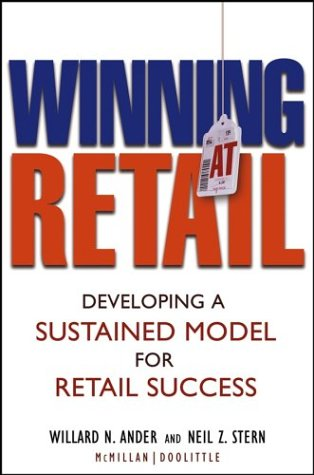 Winning at Retail Developing a Sustained Model for Retail Success  2004 9780471473572 Front Cover