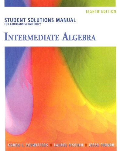 Student Solutions Manual for Kaufmann/Schwitters' Elementary and Intermediate Algebra A Combined Approach 8th 2007 9780495105572 Front Cover
