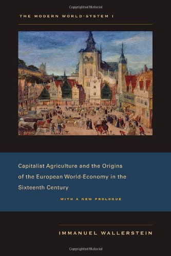 Modern World-System I Capitalist Agriculture and the Origins of the European World-Economy in the Sixteenth Century  2011 edition cover