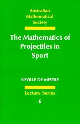 Mathematics of Projectiles in Sport   1990 9780521398572 Front Cover