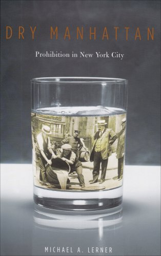Dry Manhattan Prohibition in New York City  2007 edition cover