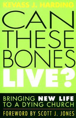 Can These Bones Live? Bringing New Life to a Dying Church  2007 edition cover
