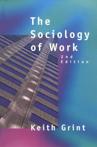 Sociology of Work An Introduction 2nd 1998 (Revised) 9780745620572 Front Cover