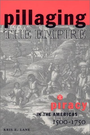 Pillaging the Empire Piracy in the Americas, 1500-1750  1998 edition cover
