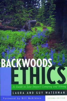 Backwoods Ethics A Guide to Low-Impact Camping and Hiking 2nd 1993 (Revised) 9780881502572 Front Cover