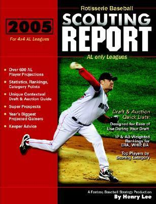 Rotisserie Baseball Scouting Report : AL only Leagues  2005 edition cover