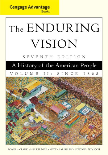 Enduring Vision A History of the American People since 1865 7th 2012 9781111341572 Front Cover