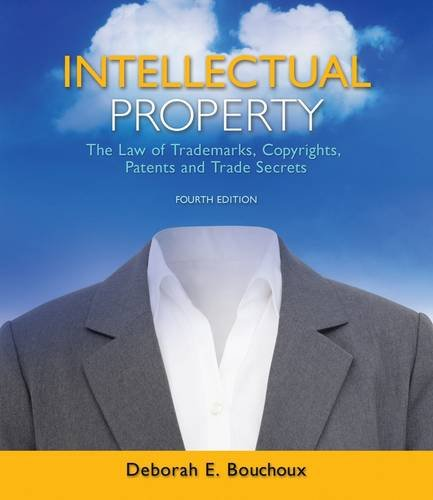 Intellectual Property The Law of Trademarks, Copyrights, Patents, and Trade Secrets 4th 2013 edition cover