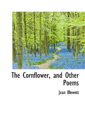 Cornflower, and Other Poems N/A 9781115260572 Front Cover
