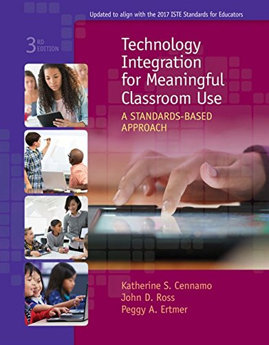 Technology Integration for Meaningful Classroom Use: A Standards-based Approach  2018 9781305960572 Front Cover
