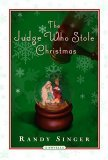 Judge Who Stole Christmas   2005 9781400070572 Front Cover