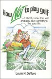 How Not to Play Golf A Short Primer N/A edition cover