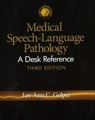 Medical Speech-Language Pathology A Desk Reference 3rd 2010 edition cover