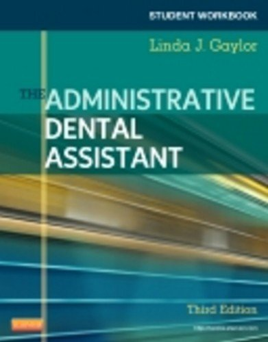 Student Workbook for the Administrative Dental Assistant  3rd edition cover