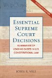 Essential Supreme Court Decisions Summaries of Leading Cases in U. S. Constitutional Law 16th 2014 edition cover