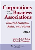 Corporations and Other Business Associations Selected Statutes, Rules, and Forms 2014 N/A edition cover
