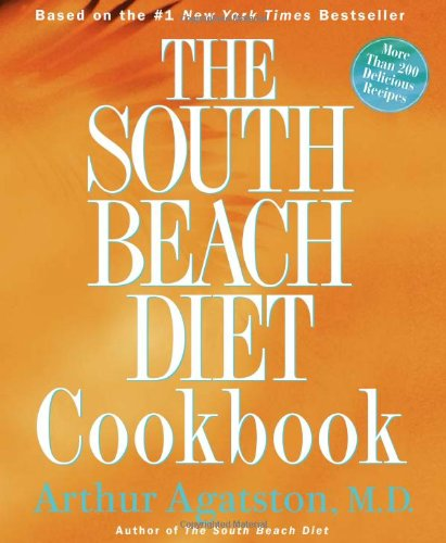 South Beach Diet Cookbook More Than 200 Delicious Recipies That Fit the Nation's Top Diet  2004 (Revised) edition cover
