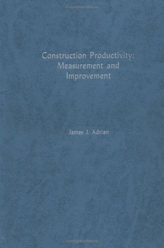 Construction Productivity : Measurement And Improvement 1st edition cover