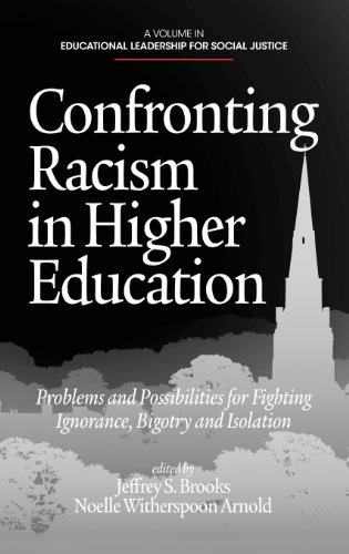 Confronting Racism in Higher Education: Problems and Possibilities for Fighting Ignorance, Bigotry and Isolation  2013 edition cover