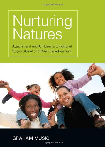 Nurturing Natures Attachment and Children's Emotional, Sociocultural and Brain Development  2011 edition cover