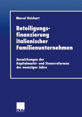 Beteiligungsfinanzierung Italienischer Familienunternehmen: Auswirkungen Der Kapitalmarkt- Und Steuerreformen Der Neunziger Jahre  2001 9783824405572 Front Cover