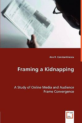 Framing a Kidnapping:   2008 9783836468572 Front Cover