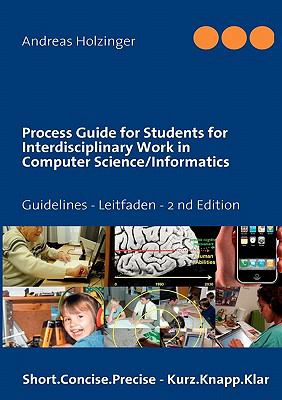 Process Guide for Students for Interdisciplinary Work in Computer Science/Informatics  N/A 9783842324572 Front Cover