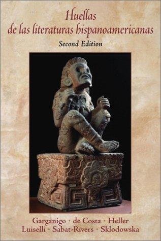 Huellas de las Literaturas Hispanoamericanas  2nd 2002 edition cover