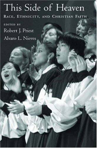 This Side of Heaven Race, Ethnicity, and Christian Faith  2006 edition cover