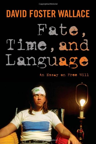 Fate, Time, and Language An Essay on Free Will  2011 edition cover