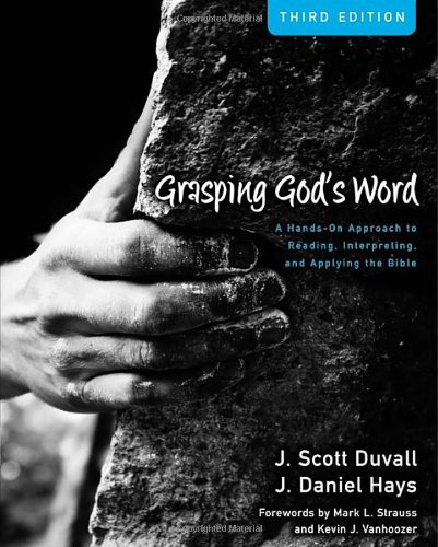 Grasping God's Word A Hands-On Approach to Reading, Interpreting, and Applying the Bible 3rd 2012 9780310492573 Front Cover